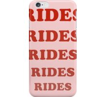 Rides Rides Rides iPhone Case/Skin