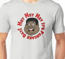 Hey Hey Hey Unisex T-Shirt