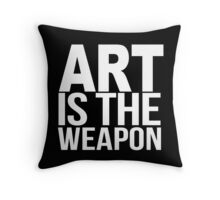 Art Is The Weapon  Throw Pillow