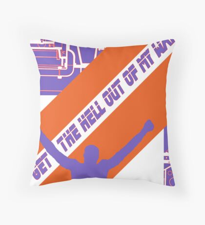 Get the hell out of my way! Throw Pillow