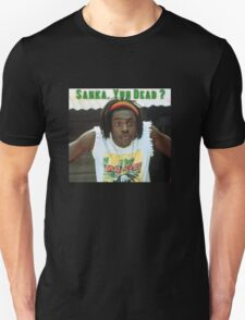 Sanka Yuh Dead? Cool Runnings Unisex T-Shirt