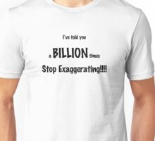Exaggerating Unisex T-Shirt