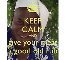 Give Your Meat a Good Old Rub Photographic Print