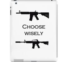 Choose your gun wisely iPad Case/Skin