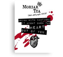 Moriar Tea Drink carefully Canvas Print
