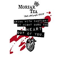 Moriar Tea Drink carefully Photographic Print