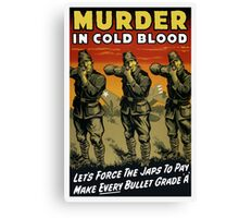 Murder In Cold Blood -- WW2 Propaganda Canvas Print