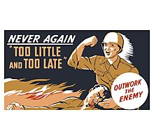 Too Little And Too Late -- WWII Poster Photographic Print