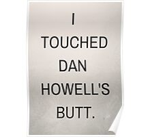 I Touched Dan Howell's Butt.  Poster