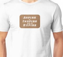 Aspire to Inspire before you Expire Unisex T-Shirt