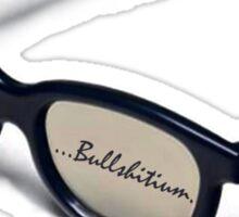 Unobtanium, ...Bullshitium - Glasses Sticker