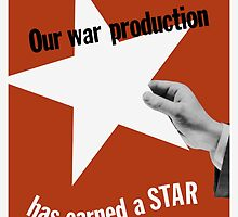 Our War Production Has Earned A Star  by warishellstore