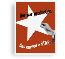 Our War Production Has Earned A Star  Canvas Print
