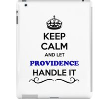 Keep Calm and Let PROVIDENCE Handle it iPad Case/Skin