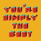 You're Simply The Best by SuburbanBirdDesigns By Kanika Mathur