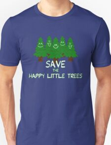 Save the Happy Little Trees T-Shirt
