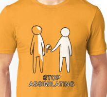 STOP ASSIMILATING Unisex T-Shirt