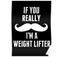 If You Really Mustache I'm A Weight Lifter - Unisex Tshirt Poster