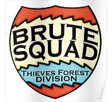 We are the Brute Squad Poster