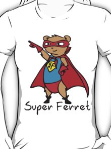 Super Ferret T-Shirt
