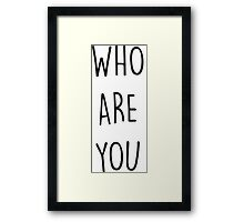who are you - school 2015 Framed Print