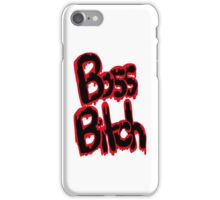 I'm A Boss Ass Bitch iPhone Case/Skin