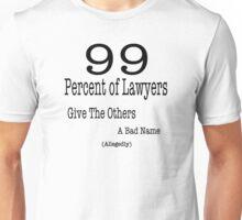99 Percent of Lawyers... Unisex T-Shirt