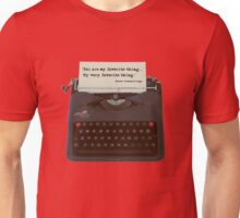 You are my Favorite Thing, typewriter Unisex T-Shirt