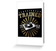 Classically Trained DJ's Turntable  Greeting Card