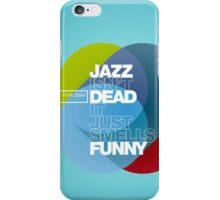 Jazz isn't dead, it just smells funny - Frank Zappa iPhone Case/Skin