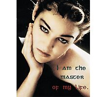 """""""I am the master of my life""""  Photographic Print"""