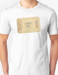 admit one Unisex T-Shirt