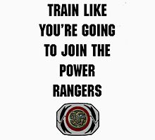 Train As If You're Joining The Power Rangers Unisex T-Shirt