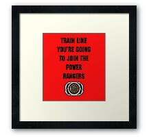 Train As If You're Joining The Power Rangers Framed Print