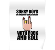 Sorry Boys, I'm In A Committed Relationship - With Rock'N'Roll Poster