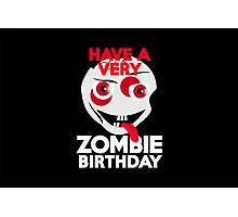 Have a very Zombie Birthday Photographic Print