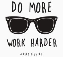 Do More, Work Harder. by mcholler