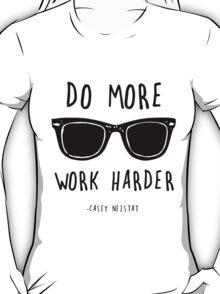 Do More, Work Harder. T-Shirt