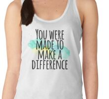 You were made to make a difference Women's Tank Top