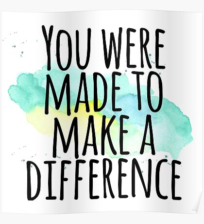 You were made to make a difference Poster