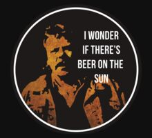 Zap Rowsdower - Quote - I wonder if there's beer on the sun - Quote by NeverGiveUp
