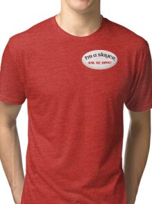 Ask me how! Tri-blend T-Shirt