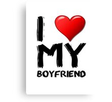 I love (heart) my boyfriend Canvas Print