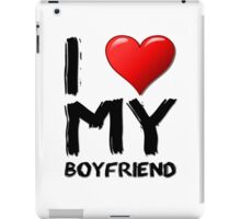 I love (heart) my boyfriend iPad Case/Skin