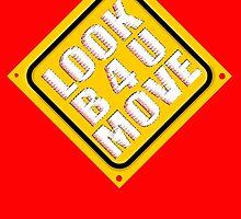 LOOK B 4 U MOVE by DAdeSimone