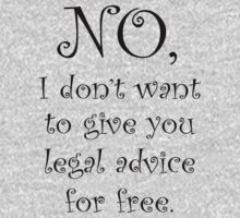No I dont want to give you legal advice for free Kids Tee