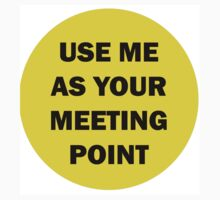 Use me as your Meeting Point by FestCulture