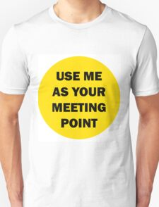 Use me as your Meeting Point T-Shirt