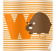 w for wombat Poster