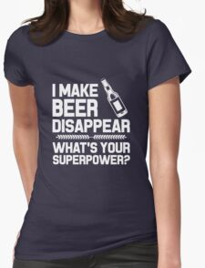 """""""I Make Beer Disappear What's Your Superpower?"""" Collection #21000021 T-Shirt"""